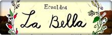 La Bella – Ecoaldea
